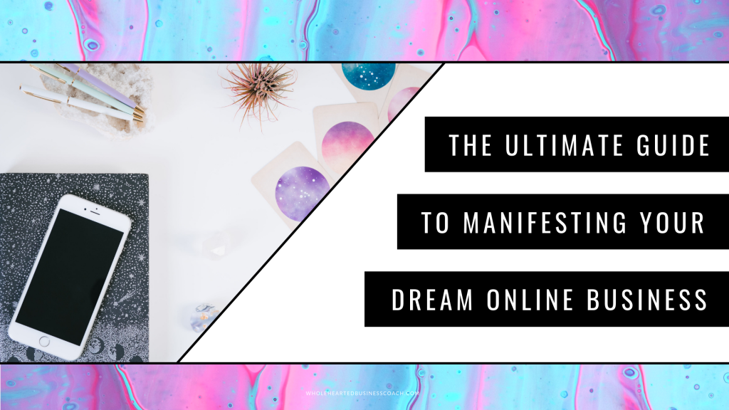 The Ultimate Guide to Manifesting Your Dream Business