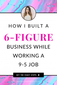 The Ultimate Guide to Manifesting Your Dream Business | 6 Steps to grow your business to 6-figures while working a 9-5 job